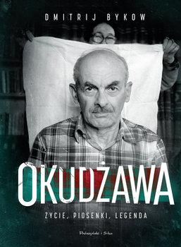 Okudzawa - Okudżawa Życie piosenki legendaDmitrij Bykow