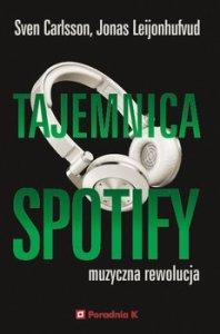 Tajemnica Spotify - Tajemnica SpotifyJonas Leijonhufvud Sven Carlsson