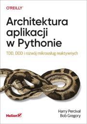 Architektura aplikacji w Pythonie - Architektura aplikacji w PythonieBob Gregory Harry Percival