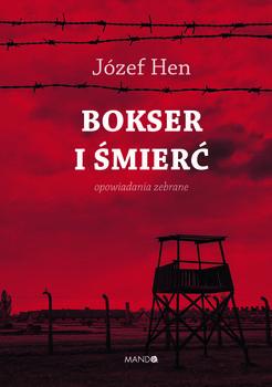 Bokser i smierc - Bokser i śmierć Opowiadania zebraneJózef Hen