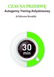 Czas na przerwe - Czas na przerwę Autogenny Trening AntystresowySylwester Kowalski