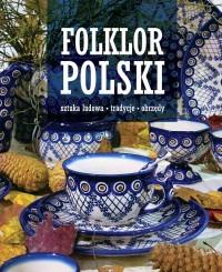 Folklor polski - Folklor polski Sztuka ludowa tradycje obrzędy