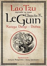 Ksiega Drogi i Dobra - Księga Drogi DobraUrsula K LeGuin