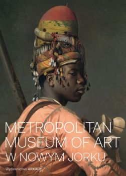 Metropolitan Museum of Art w Nowym Jorku - Metropolitan Museum of Art w Nowym JorkuKathryn Calley-Galitz