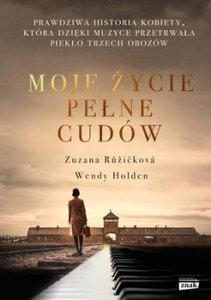 Moje zycie pelne cudow - Moje życie pełne cudówZuzanna Ruzickova Wendy Holden