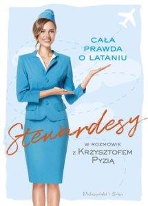 Stewardesy - Stewardesy Cała prawda o lataniuKrzysztof Pyzia