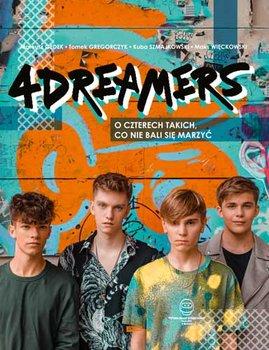 4Dreamers - 4Dreamers O czterech takich co nie bali się marzyć - 4Dreamers