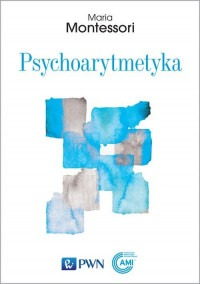 Psychoarytmetyka - PsychoarytmetykaMaria Montessori