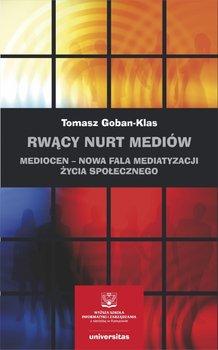 Rwacy nurt mediow - Rwący nurt mediówTomasz Goban-Klas