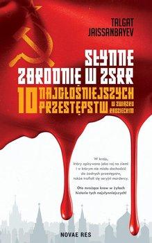 Slynne zbrodnie w ZSRR - Słynne zbrodnie w ZSRRTalgat Jaissanbayev
