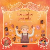 Torunskie pierniki - Legendy polskie Toruńskie piernikiAgnieszka Frączek