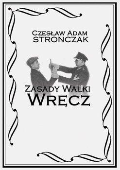 Zasady walki wrecz - Zasady Walki WręczCzesław Adam Stronczak