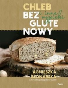 Chleb bezglutenowy i inne wypieki - Chleb bezglutenowy i inne wypiekiAgnieszka Bednarska