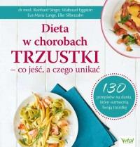 Dieta w chorobach trzustki - Dieta w chorobach trzustki – co jeść a czego unikać 130 przepisów na dania które wzmocnią Twoją trzustkę