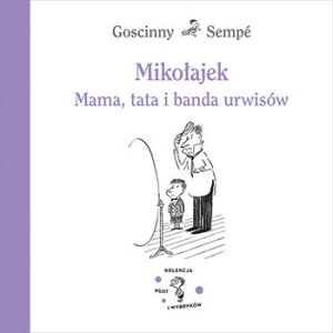 Mikolajek - Mikołajek Mama tata i banda urwisówRene Goscinny Jean Jacques Sempe