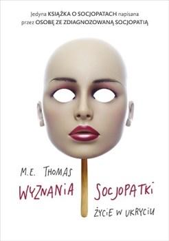 Wyznania socjopatki - Wyznania socjopatki Życie w ukryciuM E Thomas