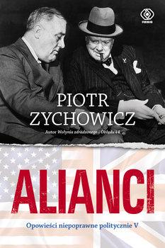 Alianci - Alianci Opowieści niepoprawne polityczniePiotr Zychowicz