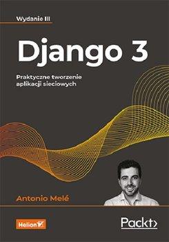 Django 3 - Django 3 Praktyczne tworzenie aplikacji sieciowychAntonio Melé