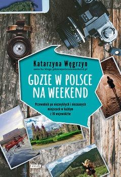 Gdzie w Polsce na weekend - Gdzie w Polsce na weekendKatarzyna Węgrzyn