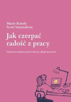 Jak czerpac radosc z pracy - Jak czerpać radość z pracyMarie Kondo