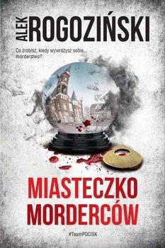 Miasteczko mordercow - Miasteczko mordercówAlek Rogoziński
