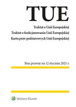 Traktat o Unii Europejskiej - Traktat o Unii Europejskiej Traktat o funkcjonowaniu Unii Europejskiej