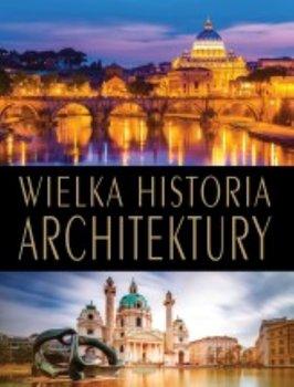 Wielka historia architektury - Wielka historia architektury