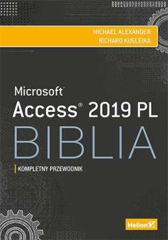 Access 2019 PL. Biblia - Access 2019 PL BibliaMichael Alexander Richard Kusleika