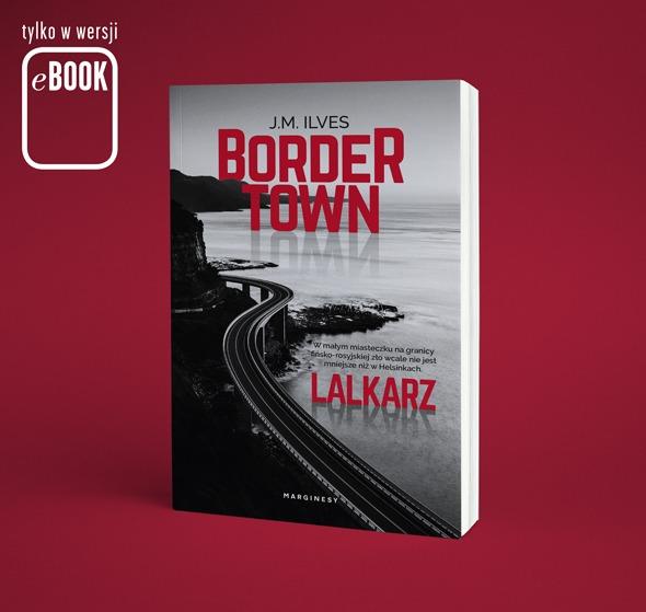 Bordertown - Bordertown LalkarzJ M Ilves