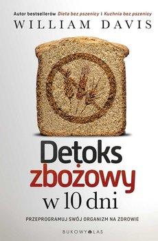 Detoks zbozowy w 10 dni - Detoks zbożowy w 10 dniWilliam Davis