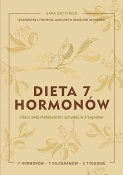 Dieta 7 hormonow - Dieta 7 hormonów Ulecz swój metabolizm i schudnij w 3 tygodnieSara Gottfried