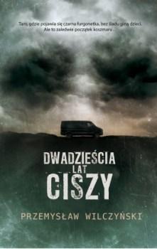 Dwadziescia lat ciszy - Dwadzieścia lat ciszyPrzemysław Wilczyński