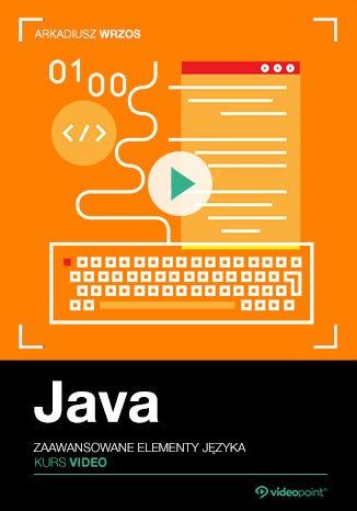 Java Kurs video - Java. Kurs video. Zaawansowane elementy języka