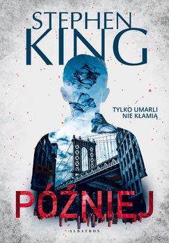 Pozniej - PóźniejStephen King