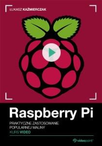 Raspberry Pi. - Raspberry Pi. Kurs video. Praktyczne zastosowanie popularnej maliny