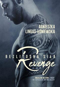 Revenge Bezlitosna sila - Revenge Bezlitosna siła Tom 5Agnieszka Lingas-Łoniewska