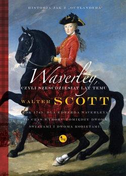 Waverley - Waverley czyli sześćdziesiąt lat temuWalter Scott