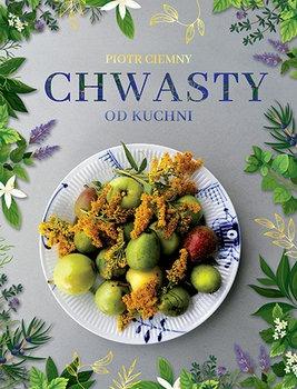 Chwasty od kuchni - Chwasty od kuchniPiotr Ciemny