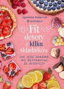 Fit desery z kilku skladnikow - Fit desery z kilku składnikówAgnieszka Stolarczyk