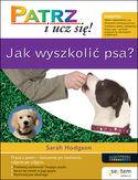 Jak wyszkolic psa - Jak wyszkolić psa Patrz i ucz sięSarah Hodgson