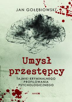 Umysl przestepcy 1 - Umysł przestępcyJan Gołębiowski