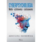 Cyberpsychologia - Cyberpsychologia Media użytkownicy zastosowaniaAgnieszka Ogonowska
