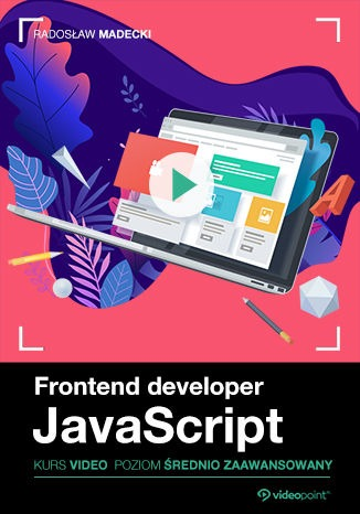 Frontend developer - Frontend developer. Kurs video. JavaScript. Poziom średnio zaawansowany