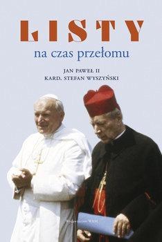 Listy na czas przelomu - Listy na czas przełomuJan Paweł II Wyszyński Stefan