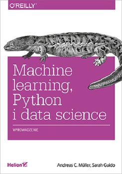 Machine learning - Machine learning Python i data science WprowadzenieAndreas C Müller Sarah Guido