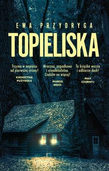 Topieliska - TopieliskaEwa Przydryga