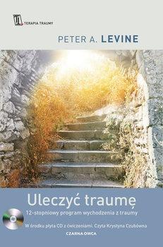 Uleczyc traume - Uleczyć traumęPeter A Levine