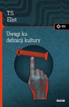 Uwagi ku definicji kultury - Uwagi ku definicji kulturyT S Eliot