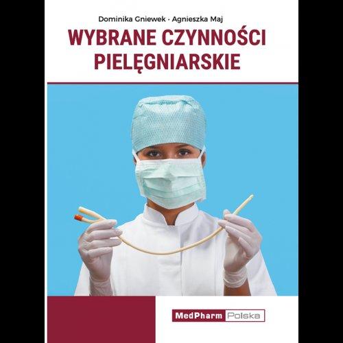 Wybrane czynnosci pielegniarskie - Wybrane czynności pielęgniarskieAgnieszka Maj Dominika Gniewek