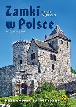 Zamki w Polsce - Zamki w Polsce Przewodnik turystycznyMaciej Węgrzyn